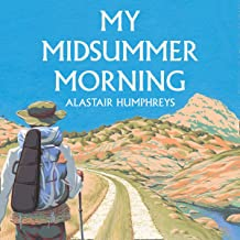 My Midsummer Morning: Rediscovering How to Live Adventurously