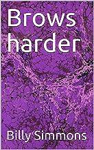 Brows harder (English Edition)