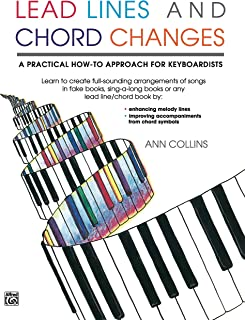Lead Lines and Chord Changes: A Practical How-To Approach fo