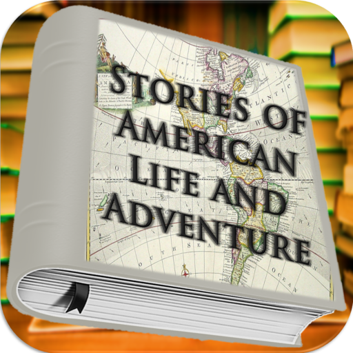 Stories of American Life and Adventure