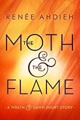 The Moth & the Flame: A Wrath & the Dawn Short Story (The Wrath and the Dawn) Kindle Edition