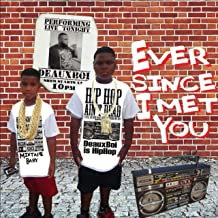 Ever Since I Met You [Explicit]