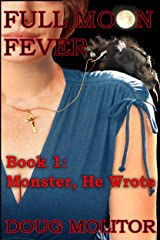 Full Moon Fever, Book 1: Monster, He Wrote Kindle Edition
