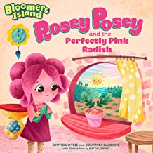Rosey Posey and the Perfectly Pink Radish: Bloomers Island Garden of Stories #2