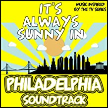 It's Always Sunny in Philadelphia Soundtrack (Music Inspired by the TV Series)