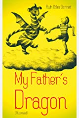 My Father's Dragon (Illustrated) Kindle Edition