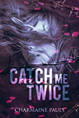 Catch Me Twice: A Dangerously Tantalizing Second Chance at Romance Love-Story (English Edition) Format Kindle