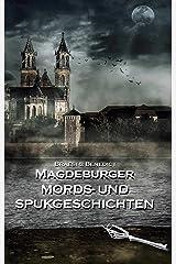 Magdeburger Mords- und Spukgeschichten (Magdeburger Mörder Club 2) (German Edition) Kindle Edition