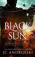 Black The Sun: A Quentin Black Paranormal Mystery Romance (Quentin Black Mystery Book 9)