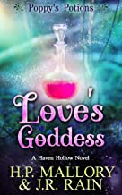 Love's Goddess: A Paranormal Women's Fiction Novel: (Poppy's Potions) (Haven Hollow Book 5)