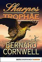 Sharpes Trophäe (Sharpe-Serie 8) (German Edition)