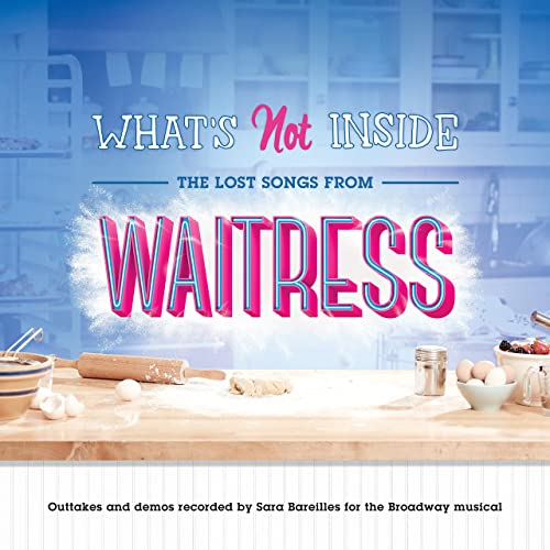 What's Not Inside: The Lost Songs from Waitress (Outtakes