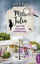 Miss Julia und die seltsame Entführung (Ein Cosy Krimi mit Miss Julia 2) (German Edition)