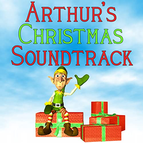 Arthurs Christmas.Arthur S Christmas Soundtrack Music Inspired By The Movie