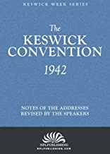 The Keswick Convention 1942 in London : Notes and Addresses Revised By The Speakers (The Keswick Week)