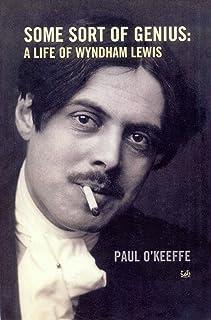 Some Sort Of Genius: A Life of Wyndham Lewis (Pimlico) (English Edition)