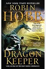 Dragon Keeper (Rain Wilds Chronicles, Vol. 1): Volume One of the Rain Wilds Chronicles Kindle Edition