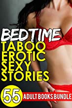 Bedtime Taboo Erotic Sexy Stories - 55 Adult Books Bundle