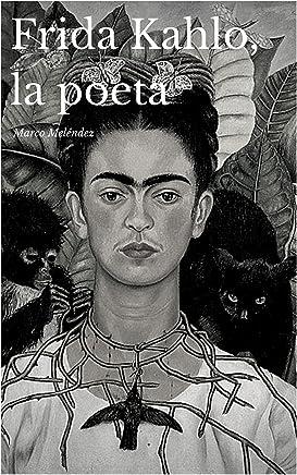 Frida Kahlo, la poeta (Spanish Edition)