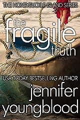 The Fragile Truth: Women's Fiction Romantic Suspense (The Honeysuckle Island Series Book 2) Kindle Edition