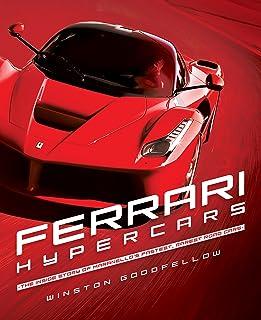 Ferrari Hypercars: Inside Story of Maranello's Fastest, Rarest Road Cars: The Inside Story of Maranello's Fastest, Rarest ...