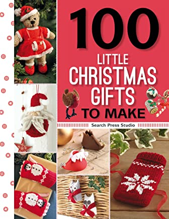 100 Little Christmas Gifts to Make (100 Little Gifts to Make) (English Edition)