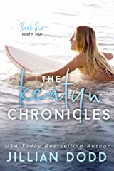 Hate Me (The Keatyn Chronicles Book 6) Kindle Edition