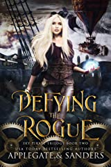Defying the Rogue (The Sky Pirate Trilogy Book 2) Kindle Edition