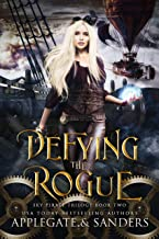 Defying the Rogue (The Sky Pirate Trilogy Book 2)