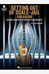 Get Out of Scale-Jail for Guitar: Soloing Strategies to Free the Lead Guitarist Kindle Edition