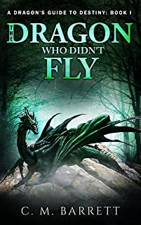 The Dragon Who Didn't Fly (A Dragon's Guide to Destiny Book 1)