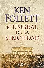 El umbral de la eternidad (The Century 3) (Spanish Edition)