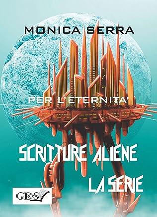 Per leternità (SCRITTURE ALIENE LA SERIE Vol. 57)