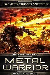 Metal Warrior: Nerves of Steel (Mech Fighter Book 2) Kindle Edition