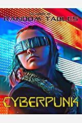 The Book of Random Tables: Cyberpunk: 32 Random Tables for Tabletop Role-Playing Games (The Books of Random Tables) Kindle Edition