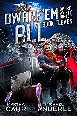 Dwarf 'Em All (Dwarf Bounty Hunter Book 11) Kindle Edition