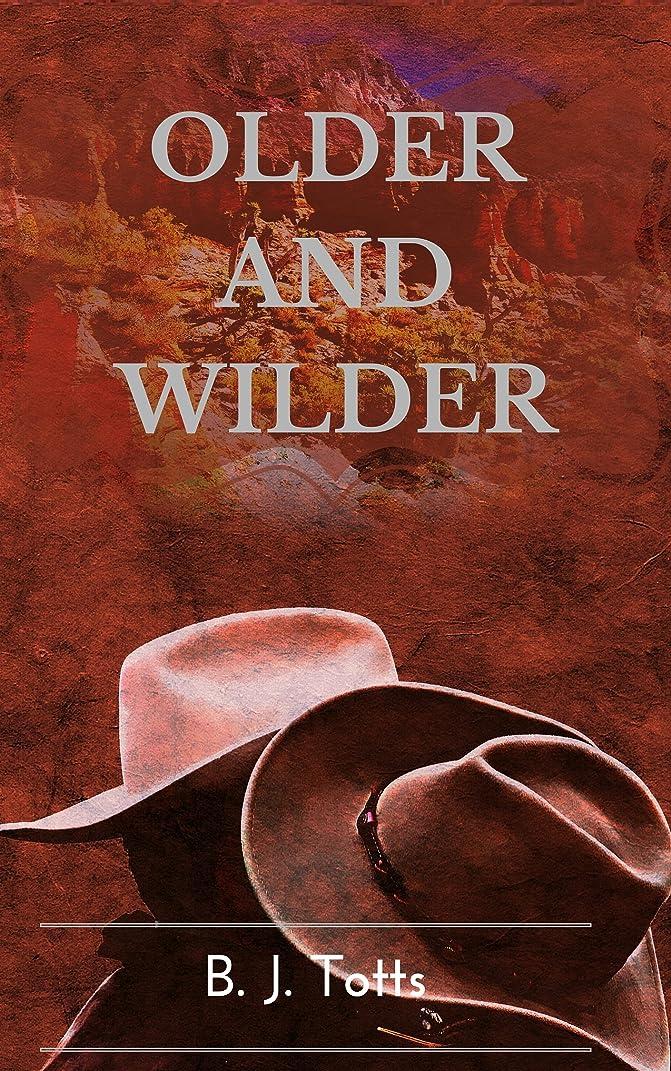 楽しむシルクハイライトOlder and Wilder: A Steamy Gay MM Romance (English Edition)