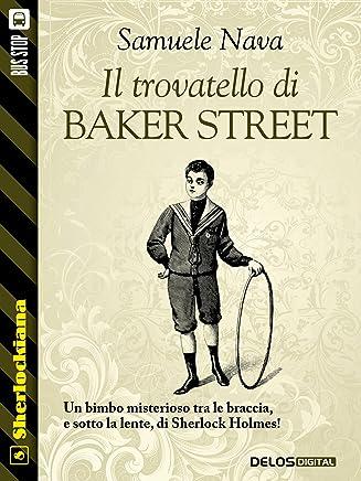 Il trovatello di Baker Street (Sherlockiana Vol. 8)
