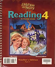 Reading 4 for Christian Schools: I Met You in a Story, Teacher's Edition, Parts 1 & 2