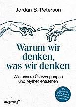 Warum wir denken, was wir denken: Wie unsere Überzeugungen und Mythen entstehen (German Edition)