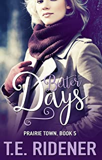 Better Days (Prairie Town Book 5)