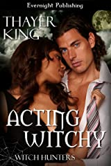 Acting Witchy (Witch Hunters Book 1) Kindle Edition