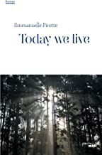 Today we live (ROMANS) (French Edition)