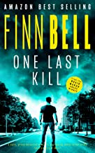 ONE LAST KILL: A dark, gritty detective mystery, a gripping serial killer crime thriller with a twist.