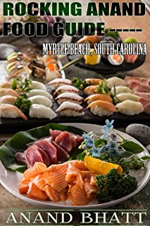 Rocking Anand Food Guide: Myrtle Beach South Carolina