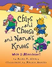 Chips and Cheese and Nana's Knees: What Is Alliteration? (Words Are CATegorical ®)
