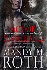 Act of Surveillance: Paranormal Security and Intelligence® an Immortal Ops® World Novel (PSI-Ops/Immortal Ops Book 7) Kindle Edition