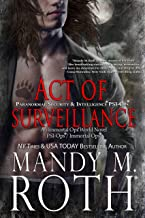Act of Surveillance: Paranormal Security and Intelligence® an Immortal Ops® World Novel (PSI-Ops/Immortal Ops Book 7)