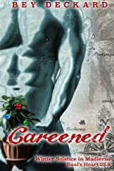 Careened: Winter Solstice in Madierus (Baal's Heart Book 3.5) Kindle Edition