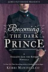 Becoming the Dark Prince: A Stalking Jack the Ripper Novella (English Edition) Format Kindle